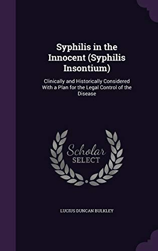 9781340707125: Syphilis in the Innocent (Syphilis Insontium): Clinically and Historically Considered with a Plan for the Legal Control of the Disease