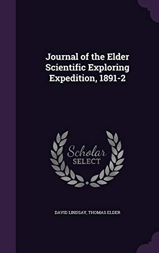 Journal of the Elder Scientific Exploring Expedition,: David Lindsay, Thomas