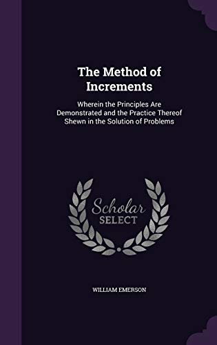 The Method of Increments: Wherein the Principles