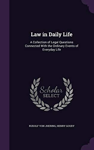 9781340718671: Law in Daily Life: A Collection of Legal Questions Connected with the Ordinary Events of Everyday Life