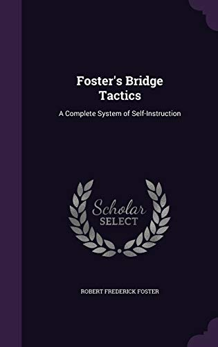 9781340731229: Foster's Bridge Tactics: A Complete System of Self-Instruction