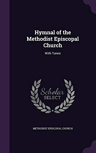 9781340737085: Hymnal of the Methodist Episcopal Church: With Tunes