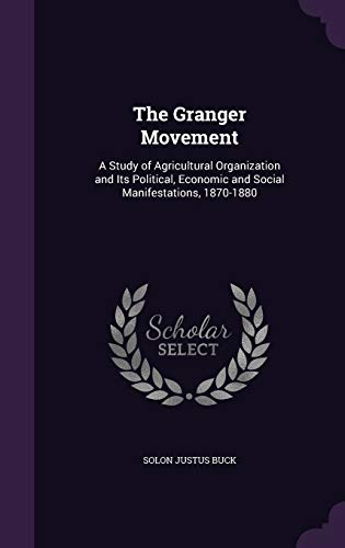 9781340743000: The Granger Movement: A Study of Agricultural Organization and Its Political, Economic and Social Manifestations, 1870-1880