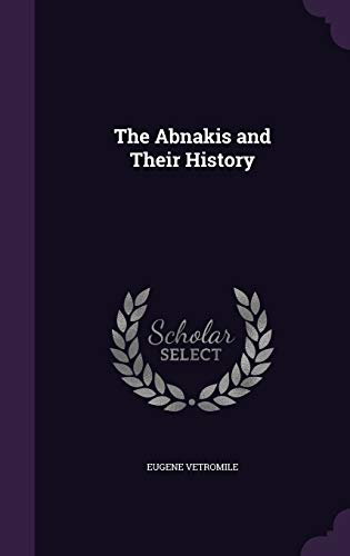 9781340747442: The Abnakis and Their History
