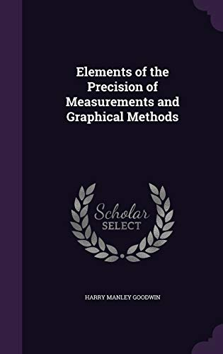 9781340749071: Elements of the Precision of Measurements and Graphical Methods