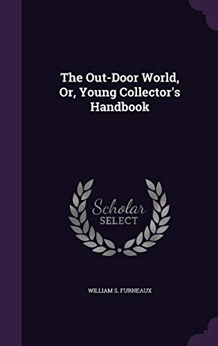 9781340750091: The Out-Door World, Or, Young Collector's Handbook
