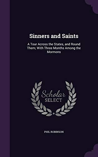 9781340753252: Sinners and Saints: A Tour Across the States, and Round Them; With Three Months Among the Mormons