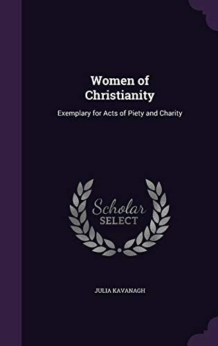 9781340764814: Women of Christianity: Exemplary for Acts of Piety and Charity