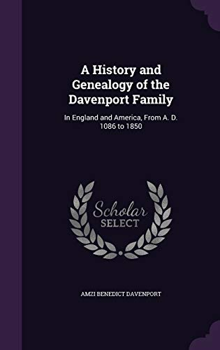 9781340772055: A History and Genealogy of the Davenport Family: In England and America, from A. D. 1086 to 1850