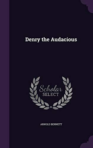 9781340778002: Denry the Audacious