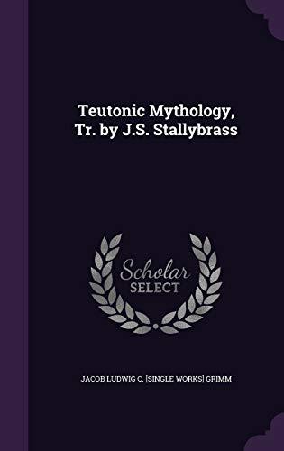 9781340784645: Teutonic Mythology, Tr. by J.S. Stallybrass
