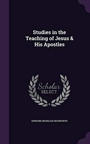 9781340787240: Studies in the Teaching of Jesus & His Apostles