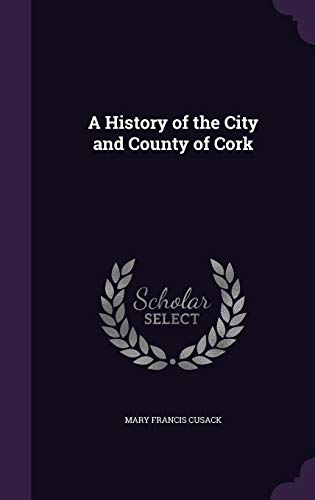 9781340788261: A History of the City and County of Cork