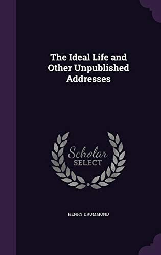 9781340789954: The Ideal Life and Other Unpublished Addresses