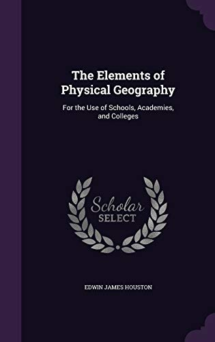 9781340790745: The Elements of Physical Geography: For the Use of Schools, Academies, and Colleges