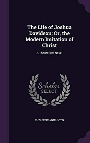 9781340797034: The Life of Joshua Davidson; Or, the Modern Imitation of Christ: A Theoretical Novel