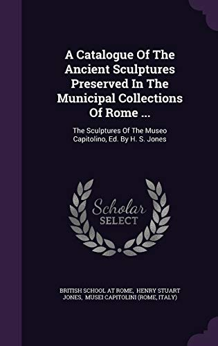 A Catalogue of the Ancient Sculptures Preserved