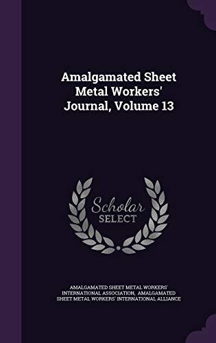 9781340811877: Amalgamated Sheet Metal Workers' Journal, Volume 13