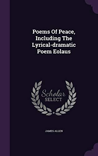 9781340814601: Poems of Peace, Including the Lyrical-Dramatic Poem Eolaus