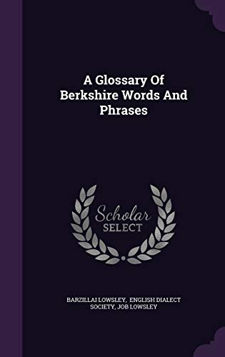 9781340819095: A Glossary of Berkshire Words and Phrases