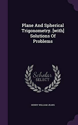 9781340819798: Plane and Spherical Trigonometry. [With] Solutions of Problems