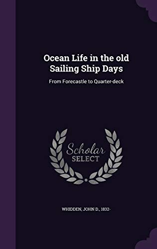 9781340822545: Ocean Life in the Old Sailing Ship Days: From Forecastle to Quarter-Deck