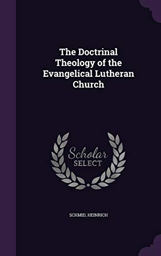 9781340822583: The Doctrinal Theology of the Evangelical Lutheran Church