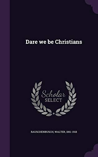 9781340823627: Dare We Be Christians