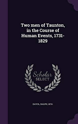 9781340835132: Two Men of Taunton, in the Course of Human Events, 1731-1829