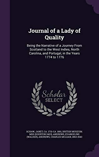 9781340835187: Journal of a Lady of Quality: Being the Narrative of a Journey from Scotland to the West Indies, North Carolina, and Portugal, in the Years 1774 to 1776