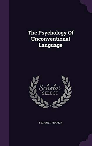 9781340836535: The Psychology of Unconventional Language