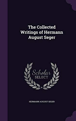 9781340846329: The Collected Writings of Hermann August Seger