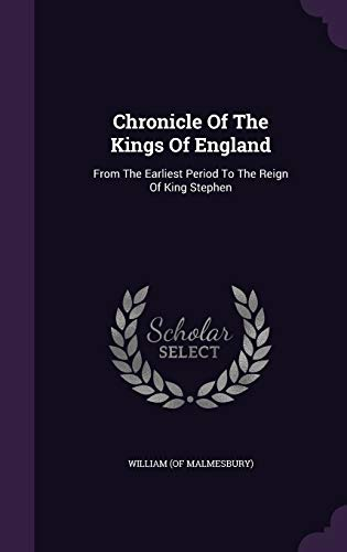 9781340855741: Chronicle of the Kings of England: From the Earliest Period to the Reign of King Stephen