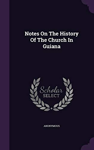 9781340859503: Notes on the History of the Church in Guiana
