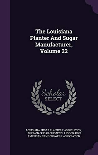 9781340860271: The Louisiana Planter and Sugar Manufacturer, Volume 22