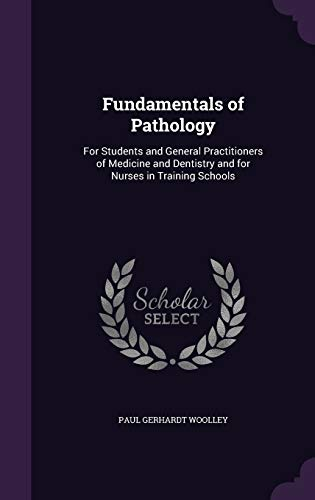 9781340860868: Fundamentals of Pathology: For Students and General Practitioners of Medicine and Dentistry and for Nurses in Training Schools