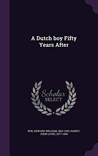 9781340863081: A Dutch Boy Fifty Years After