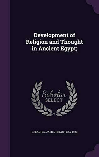 9781340863371: Development of Religion and Thought in Ancient Egypt;