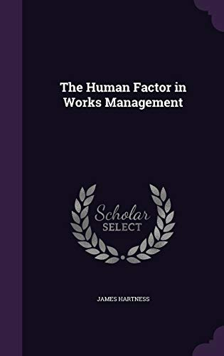 9781340867720: The Human Factor in Works Management