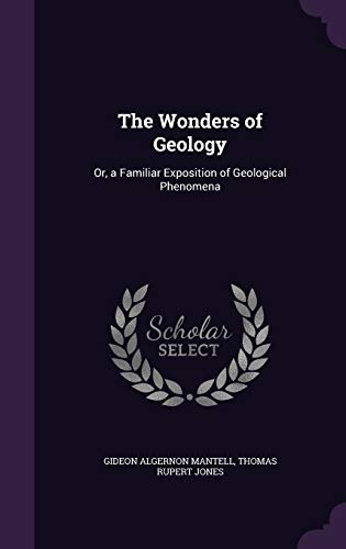 9781340868437: The Wonders of Geology: Or, a Familiar Exposition of Geological Phenomena