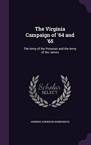 9781340869946: The Virginia Campaign of '64 and '65: The Army of the Potomac and the Army of the James