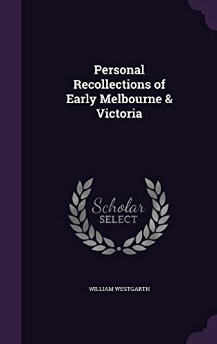 9781340873912: Personal Recollections of Early Melbourne & Victoria