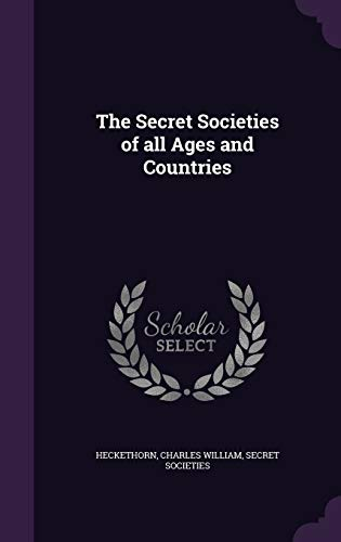 9781340876500: The Secret Societies of All Ages and Countries