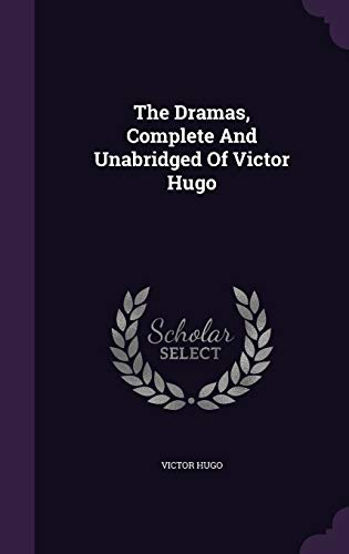 9781340877293: The Dramas, Complete And Unabridged Of Victor Hugo