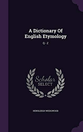 9781340890469: A Dictionary of English Etymology: Q - Z