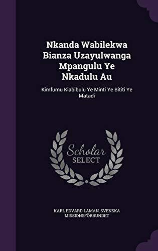 9781340890728: Nkanda Wabilekwa Bianza Uzayulwanga Mpangulu Ye Nkadulu Au: Kimfumu Kiabibulu Ye Minti Ye Bititi Ye Matadi