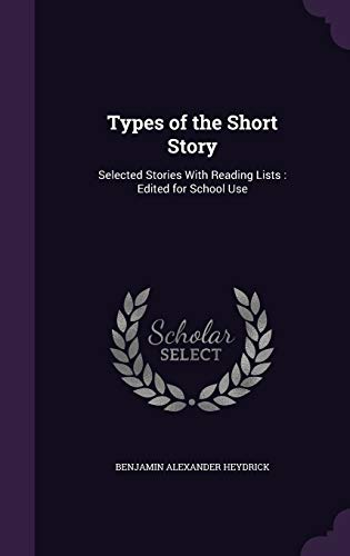 9781340892609: Types of the Short Story: Selected Stories with Reading Lists: Edited for School Use