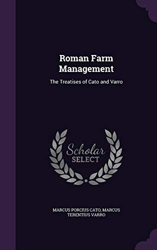 9781340899455: Roman Farm Management: The Treatises of Cato and Varro