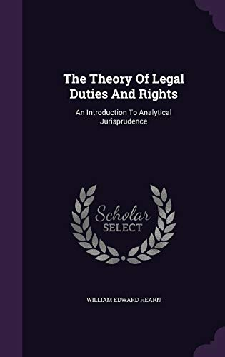 9781340907778: The Theory of Legal Duties and Rights: An Introduction to Analytical Jurisprudence