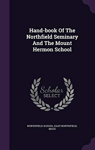 9781340908850: Hand-Book of the Northfield Seminary and the Mount Hermon School
